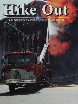 Hike Out.  The History of the Philadelphia Fire Department  E BOOK