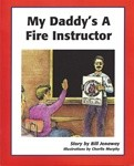 My Daddys a Fire Instructor